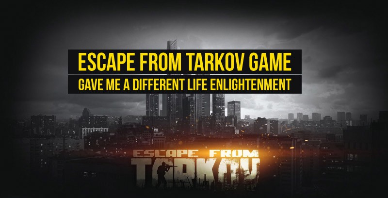 Escape from Tarkov Game Gave Me A Different Life Enlightenment | by Numbs_Syun | Jan, 2021 | Medium