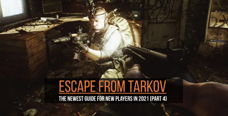 Escape from Tarkov: The latest guide for new players in 2021 [Part 4] – Escape From Tarkov Area and Guide