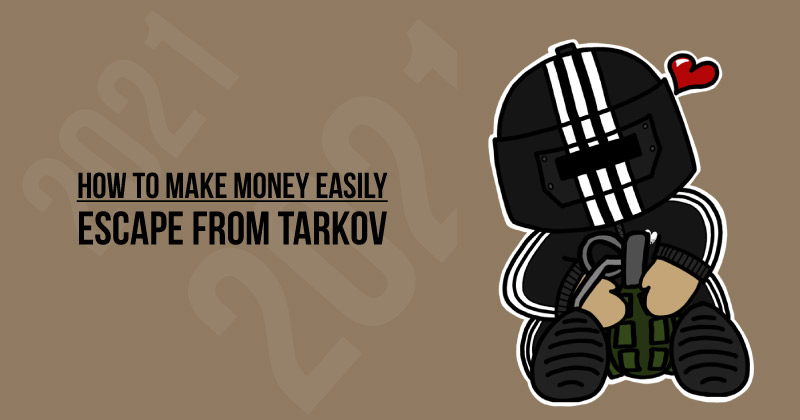 How to make money easily in Escape from Tarkov, 2021? – The HubEngine